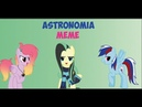 MEME/Animatic Astronomia Пони прикол.Gift for FlutterGreen, Rainbow_Vika, Russian Dash