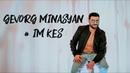 "GEVORG MINASYAN - ""IM KES,, Official Music Video Premiere 2021"