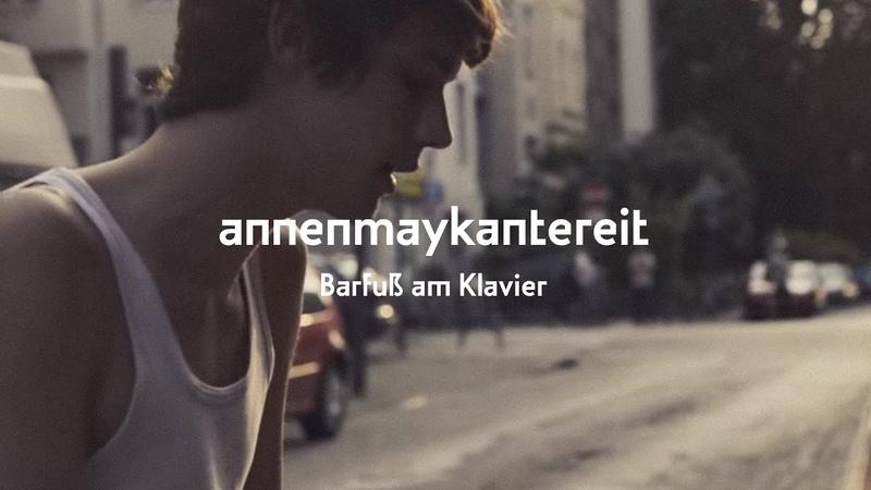 Barfuß Am Klavier AnnenMayKantereit