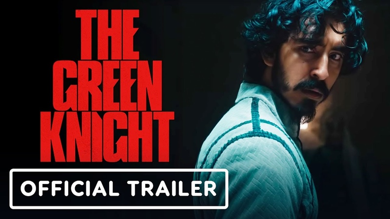 The Green Knight Official Trailer 2021 Dev Patel Joel Edgerton