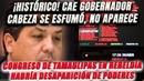 ¡Cabeza desaforado! Hecho histórico en México. El Congreso de Tamaulipas se declara en rebeldía