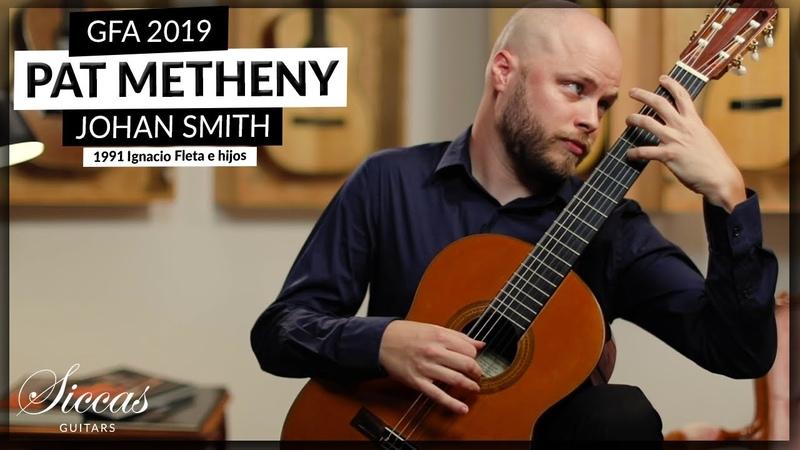 Johan Smith plays GFA 2019 set piece by Pat Metheny on a 1991 Ignacio Fleta guitar Siccas guitar