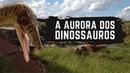 A Aurora dos Dinossauros