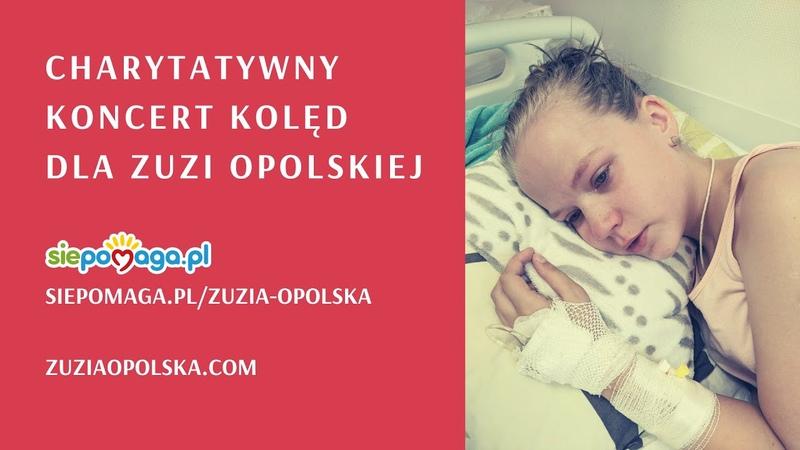 Charytatywny koncert kolęd dla Zuzi Opolskiej 17 01 2021