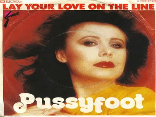 Pussyfoot Lay Your Love On The Line