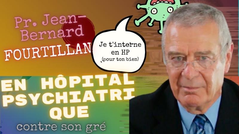 Le professeur Jean Bernard Fourtillan interné en hôpital psychiatrique contre son gré