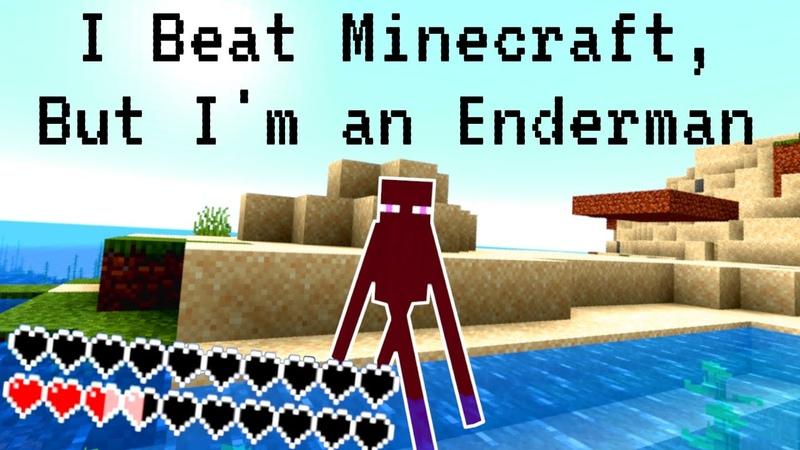 I Beat Minecraft as an Enderman