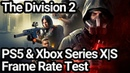 The Division 2 PS5 and Xbox Series XS Frame Rate Test