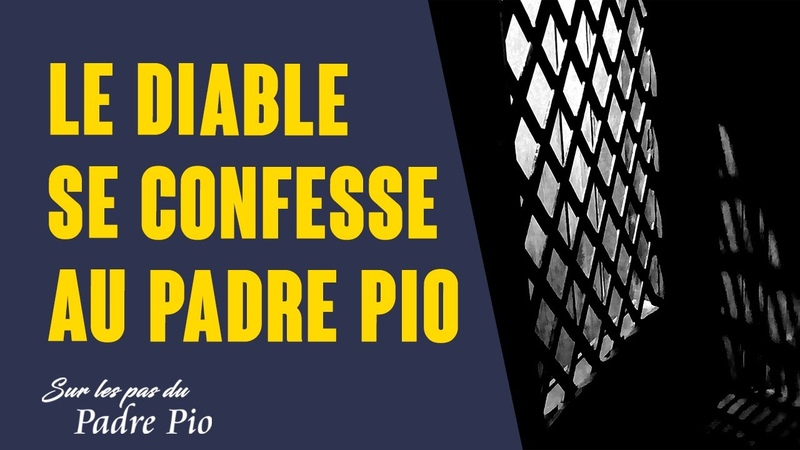 Padre Pio entend le diable en confession pour la 2e fois