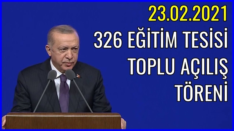 Ankara Valiliği Eğitim Öğretim Tesisleri Toplu Açılış Töreni 23.02.2021
