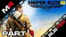 Sniper Elite 3 - Part 1 На сложности Элитной Снайпер