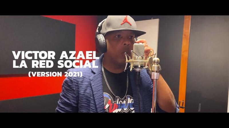 Victor Azael La Red Social Versión 2021