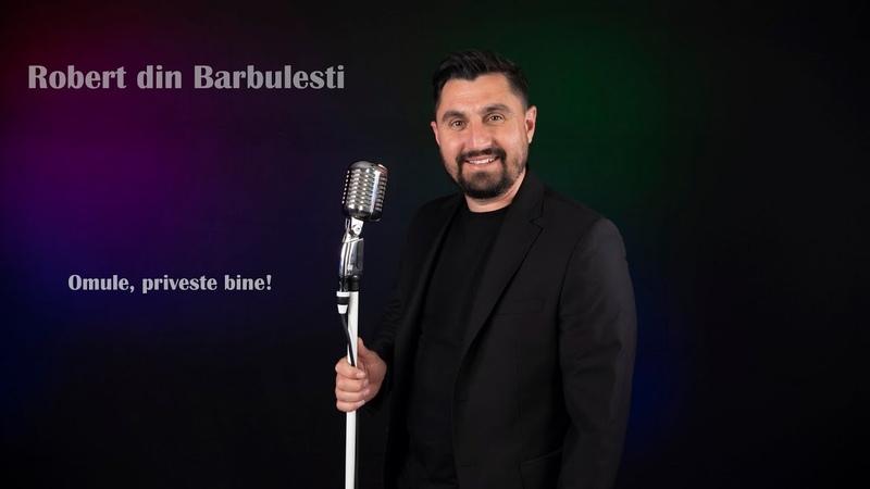 Robert din Barbulesti Omule privește bine 2021 Official