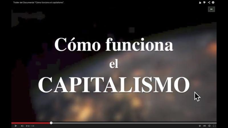 Cómo funciona el capitalismo (Documental que revela sus leyes internas, no sus síntomas)