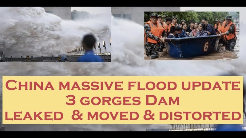 China massive flood update 3 gorges Dam leaked moved distorted