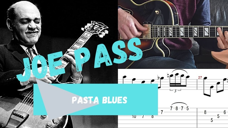Joe pass Pasta blues Virtuoso Transcription with Tabs