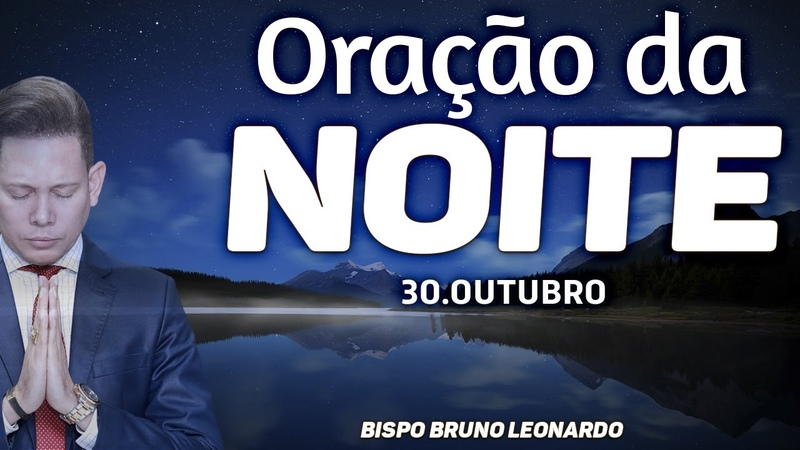 ORAÇÃO DA NOITE 30 DE OUTUBRO