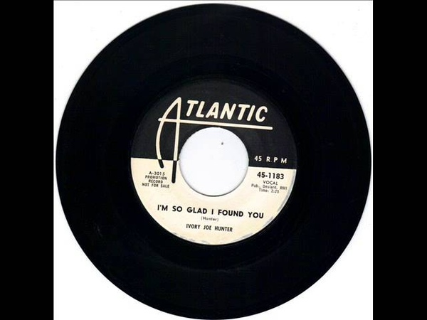 IVORY JOE HUNTER - SHOOTY BOOTY - IM SO GLAD I FOUND YOU - ATLANTIC 1183 PROMO