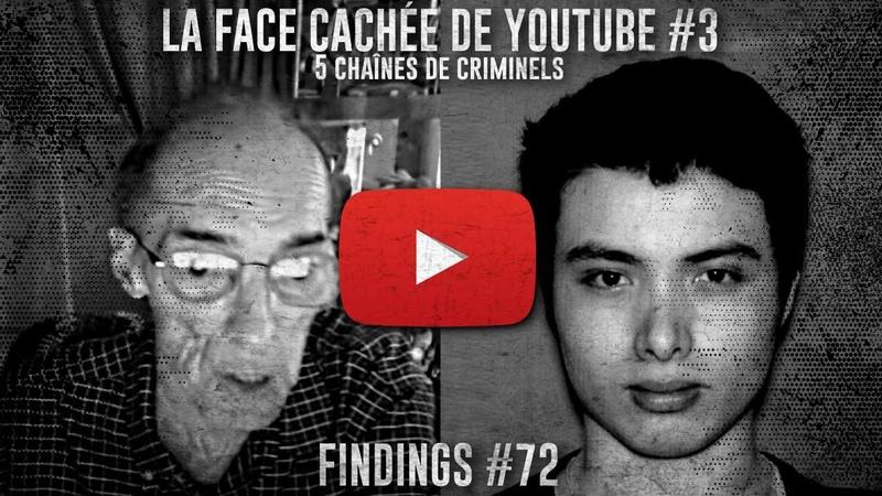 5 YOUTUBERS qui cachaient une partie SOMBRE - La face cachée de Youtube N°3 - Findings N°72