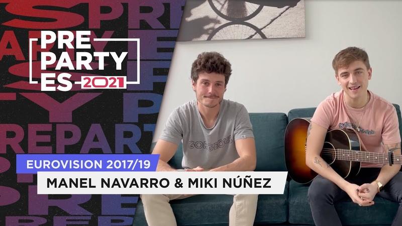 Manel Navarro Miki Núñez ¿Qué tal España 2017 2019 🇪🇸 PrePartyES21